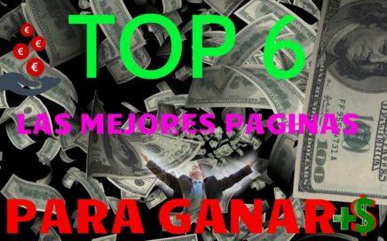TOP 6  LAS MEJORES PAGINAS PARA GANAR DINERO EXTRA / 100% FIABLES