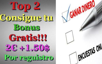 Top2 Encuestas Online (((Consigue Tu Bonus Gratis!!!))) De bienvenida 2€+1.50$!!!