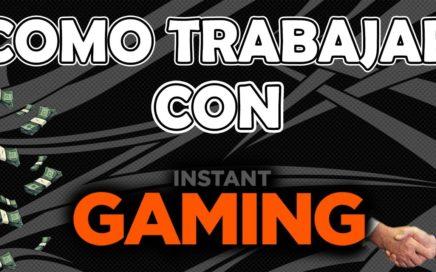 TRABAJA CON INSTANT GAMING | Gana Dinero!!! | MUY FÁCIL