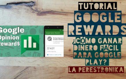 Tutorial app Google Rewards. ¿Cómo ganar dinero fácil para usar en Google Play?