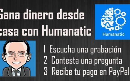 Tutorial de Humanatic en Español   Gana Dinero para PayPal Fácil