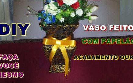 VASO FEITO COM PAPELÃO ACABAMENTO OURO Modelo 8 | DIY | Como Fazer