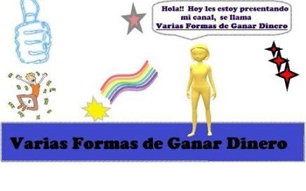 Video Presentación del Canal Varias Formas De Ganar Dinero| Varias Formas de Ganar Dinero