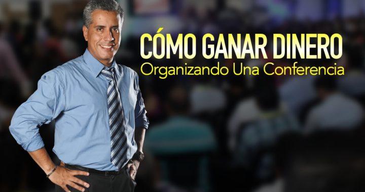 Webinar - Cómo Ganar Dinero Organizando Una Conferencia - Arturo Villegas