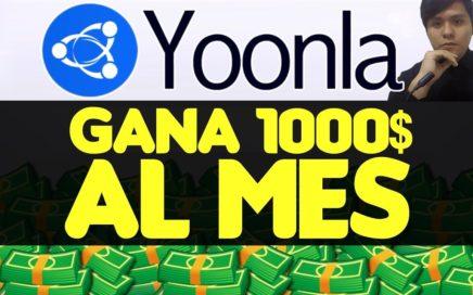 YOONLA ESPAÑOL | GANA DINERO POR INTERNET 2017 ¡Gana hasta 1000$ al Mes!