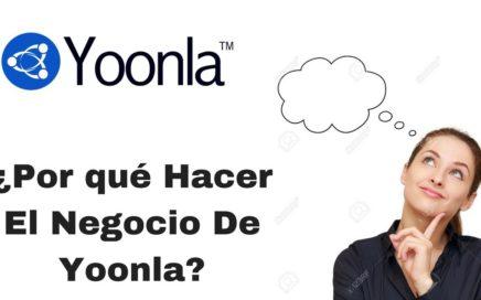 Yoonla Español: ¿Por qué hacer el negocio de Yoonla? - Como ganar dinero por internet 2017