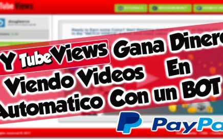 YtubeViews - Gana dinero viendo Videos  En automatico (Bot) No es Getadssimple!!
