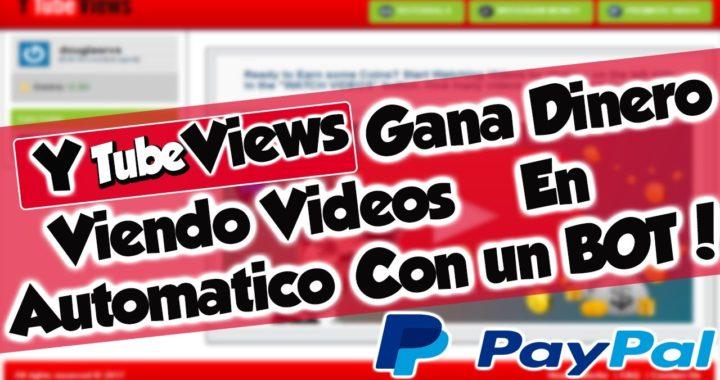 YtubeViews - Gana dinero viendo Videos  En automatico (Bot) No es Getadssimple!!