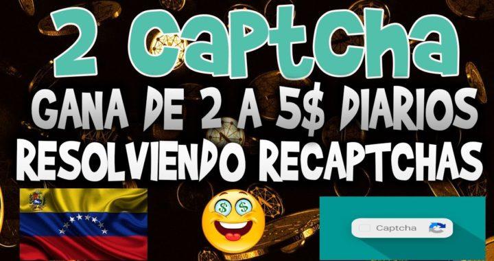2capcha gana dinero facil y rapido resolviendo captchas con ayuda del bot de la pagina