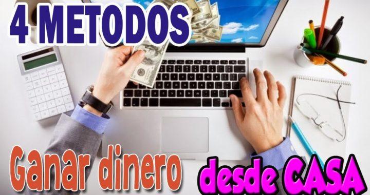 4 METODOS GANAR DINERO POR INTERNET DESDE CASA