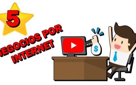 5 Negocios Por Internet Para Ganar Dinero Fácil Desde Casa