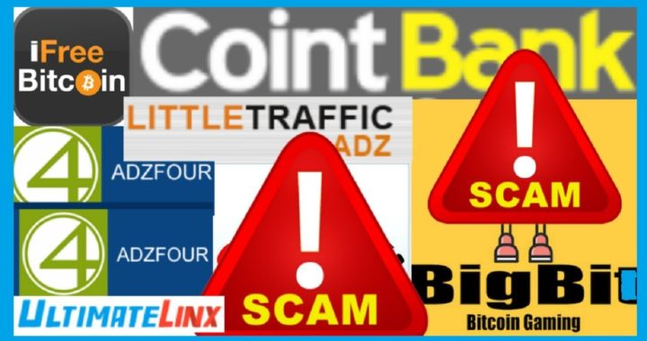 6 SCAM SITES /  BIGBIT - ADZFOUR -COINTBANK - IFREEBITCOIN - LITTLETRAFFICADZ,  ULTIMATE LINX