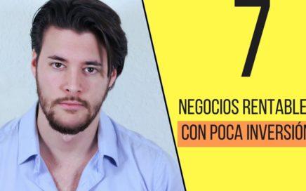 7 NEGOCIOS RENTABLES CON POCA INVERSIÓN