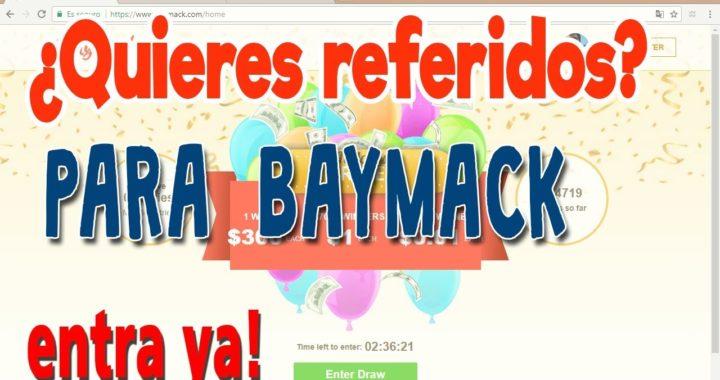 BAYMACK ME PIDE DOS REFERIDOS ¿QUE HAGO?