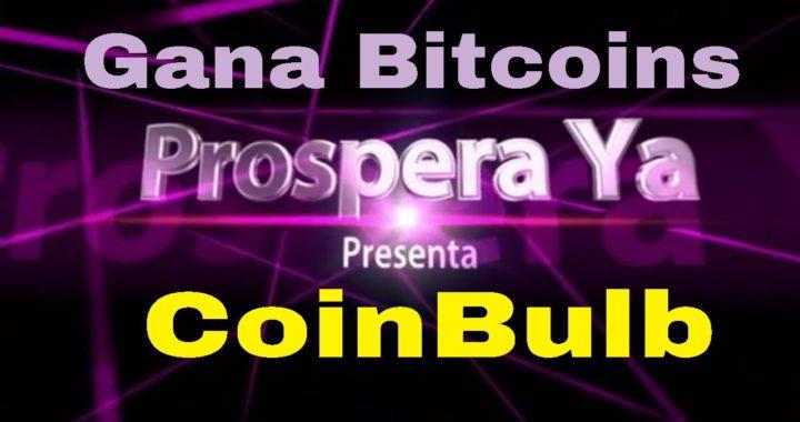 CoinBulb, Como Ganar Bitcoins | Explicación Completa y Como Funciona |  Tutorial Prospera Ya