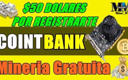 CointBank Recibe ( $50 Dolares De Regalo Por Registrarte ) Cómo Funciona Minería Gratuita