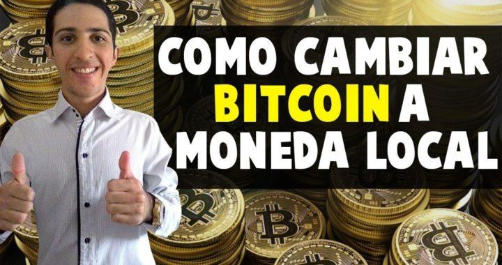 Como Cambiar Bitcoin a Tu Moneda Local de Forma Fácil y Segura