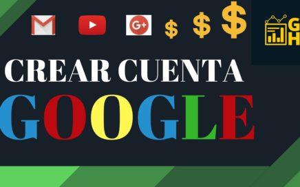 COMO CREAR CUENTA DE GOOGLE - YOUTUBE - Como GANAR DINERO POR INTERNET #Video1