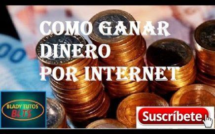 COMO GANAR DINERO POR INTERNET SIN MOVERTE DE TU CASA