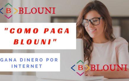 Como paga Blouni !!!! (GANA DINERO POR INTERNET)