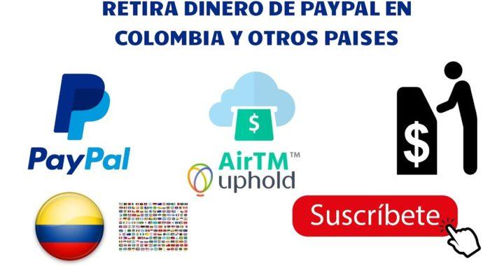 Como retirar dinero de PayPal en Colombia, Venezuela y otros paises    Gana Dinero desde casa