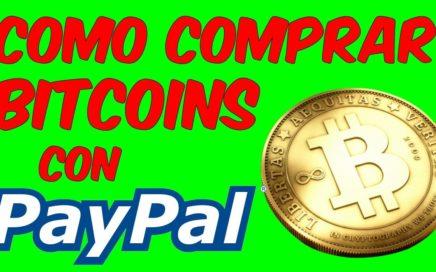 COMPRAR BITCOINS CON PAYPAL Pasar Dinero De Paypal a Bitcoin BTC Rapido y Facil