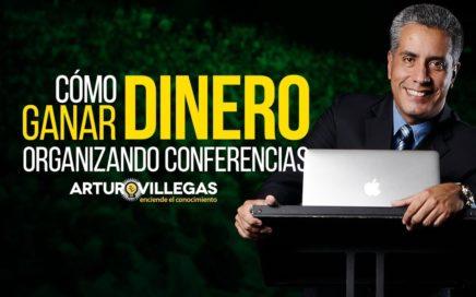 Curso Online Cómo Ganar Dinero Organizando Conferencias - Arturo Villegas Conferencista