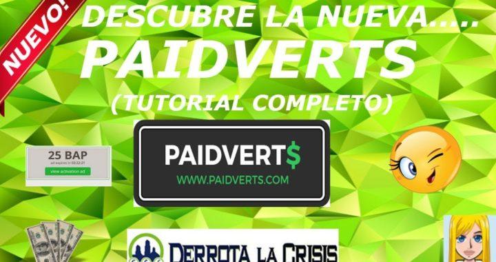 DESCUBRE , LA NUEVA ..PAIDVERTS..(TUTORIAL COMPLETO ) INCLUIDA EN DERROTA LA CRISIS