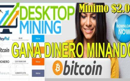 DESKTOP MINING Gana Dinero Minando Bitcoin o Ethereum  | MÍNIMO PAGO $2 DOLARES