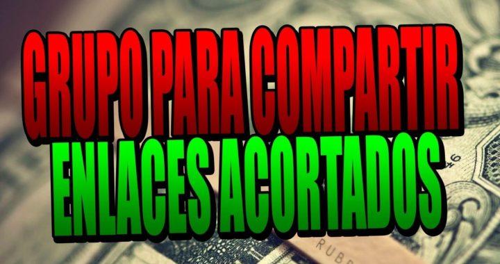 El MEJOR GRUPO para COMPARTIR LINKS ACORTADOS | Gana dinero