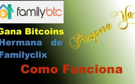FamilyBTC | Cómo Funciona Qué Es y Explicación Completa  | Hermana de Familyclix | Gana Bitcoins