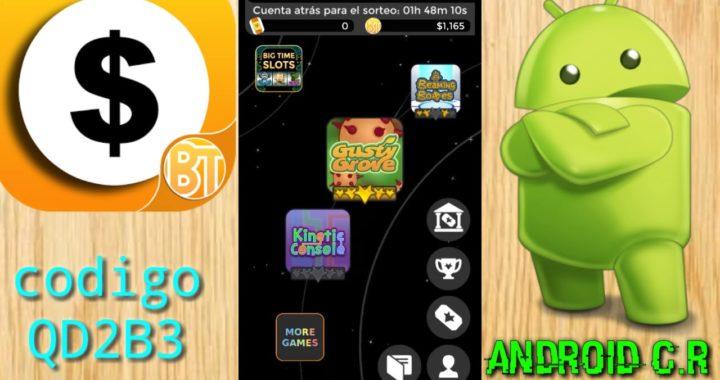 Gana 10 dólares cada cuatro días desde Android  (Big time)_Android C.R
