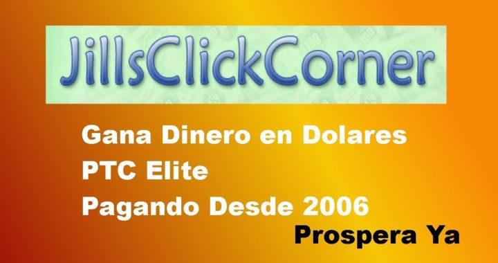 Gana Dinero Con Jillsclickcorner | PTC Elite Pagando Desde el Año 2006 | Prospera YA