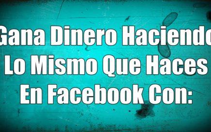 Gana Dinero Haciendo Lo Mismo Que Haces En Facebook Con (FUTURENET)