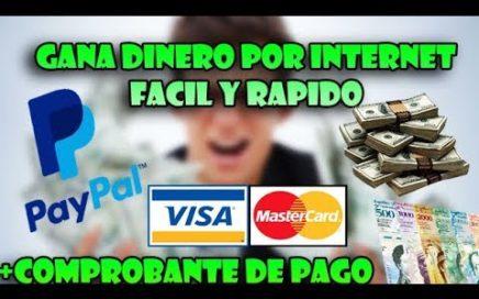 GANA DINERO POR INTERNET FACIL Y RAPIDO +COMPROBANTE DE PAGO 2017
