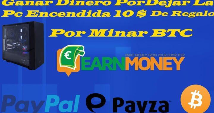Ganar Dinero , Btc | Por Dejar Encendida La Pc  | Sin Hacer Nada + Comprobante De Pago 2018