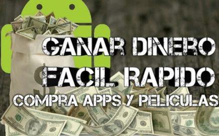 GANAR DINERO FACIL Y RAPIDO EN  ANDROID