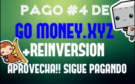 GO MONEY.XYZ - PAGO #4 + REINVERSION - APROVECHA SIGUE PAGANDO!!