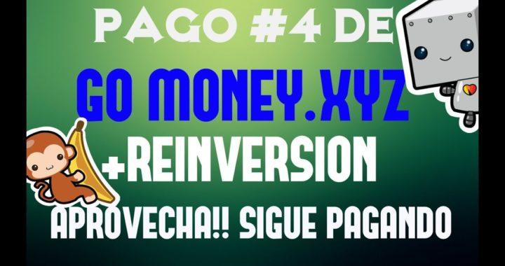GO MONEY.XYZ - PAGO #4 + REINVERSION - APROVECHA SIGUE PAGANDO!!