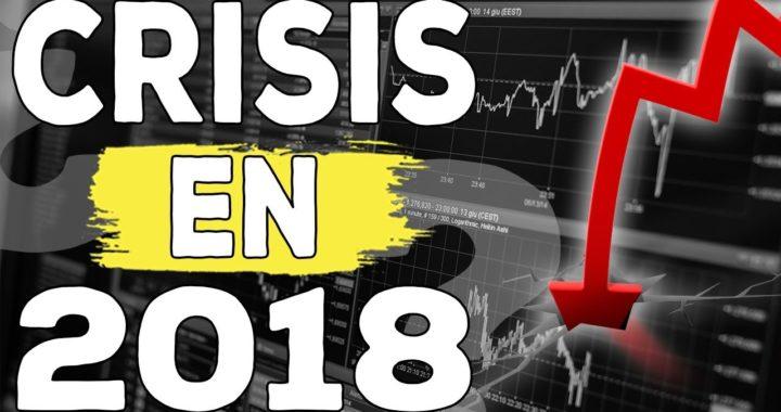 ¿Habrá crisis en 2018? claves para invertir los próximos meses