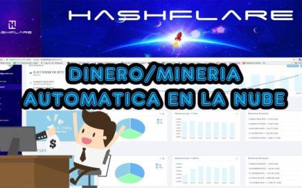 HashFlare / Ganar Dinero con Mineria de Bitcoins en la Nube Totalmente Automatico / 100% Seguro