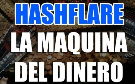 HASHFLARE - LA MAQUINA DEL DINERO 2018