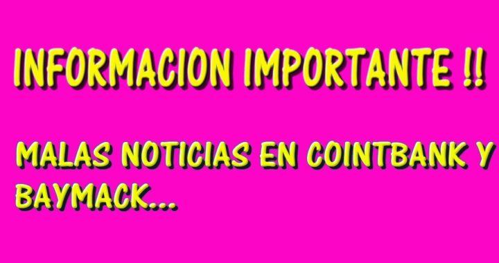 INFORMACIÓN IMPORTANTE !! COINTBANK Y BAYMACK