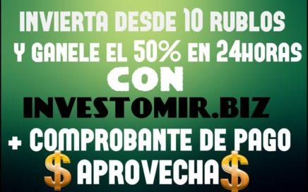 INVESTOMIR.BIZ - INVIERTE DESDE 10 RUBLOS Y GANELE EL 50% - APROVECHA!!! - RUBLOS DIRECTOS A PAYEER
