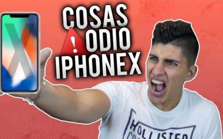 Lo que ODIO del iPhone X (Lo peor del iPhone X)