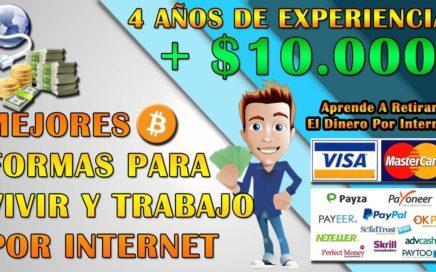 MEJORES FORMAS PARA GANAR DINERO POR INTERNET | VIVE Y TRABAJA ONLINE | + $10.000 DOLARES GANADOS