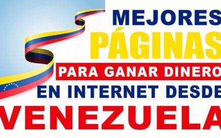 MEJORES PAGINAS PARA GANAR DINERO EN INTERNET DESDE VENEZUELA