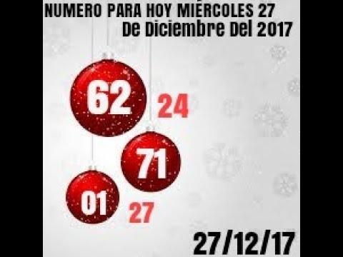 NUMERO PARA HOY MIÉRCOLES 27 DE DICIEMBRE DEL 2017 NUMERO CALIENTE PARA HOY