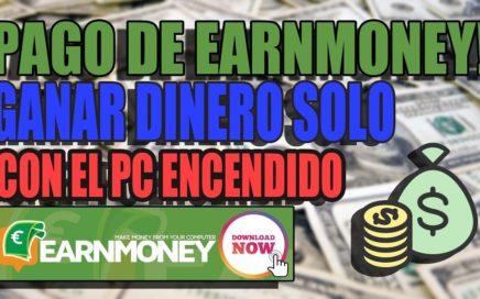 PAGO DE EARNMONEY! GANAR DINERO SIN HACER NADA REALMENTE!