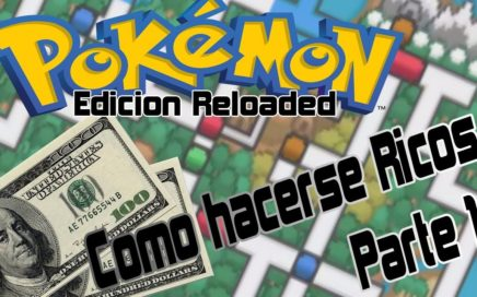 Pokemon Reloaded Beta 17 COMO GANAR MUCHO DINERO